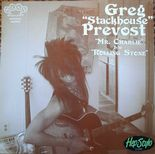"7"" ✦GREG ""STACKHOUSE"" PREVOST✦""Mr. Charlie / Rolling Stone"" Raw Blues. Ltd. Ed.♫"
